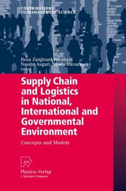 Abbildung von Zanjirani Farahani / Asgari / Davarzani | Supply Chain and Logistics in National, International and Governmental Environment | 2011 | Concepts and Models