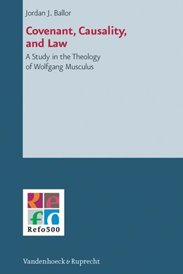 Abbildung von Ballor | Covenant, Causality, and Law | 2012 | A Study in the Theology of Wol... | Band 003