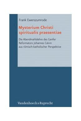 Abbildung von Ewerszumrode | Mysterium Christi spiritualis praesentiae | 2012 | Die Abendmahlslehre des Genfer... | Band 019