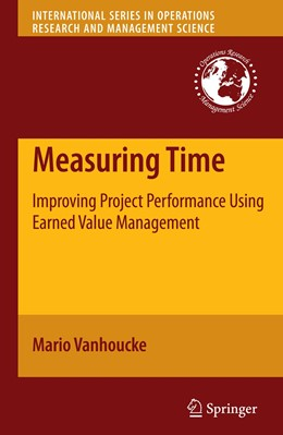 Abbildung von Vanhoucke | Measuring Time | 2012 | Improving Project Performance ... | 136