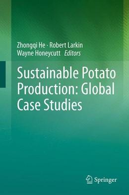 Abbildung von He / Larkin / Honeycutt | Sustainable Potato Production: Global Case Studies | 2012