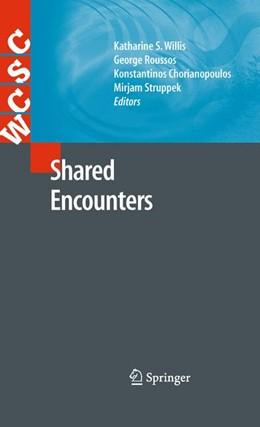 Abbildung von Willis / Roussos / Chorianopoulos / Struppek | Shared Encounters | 2012