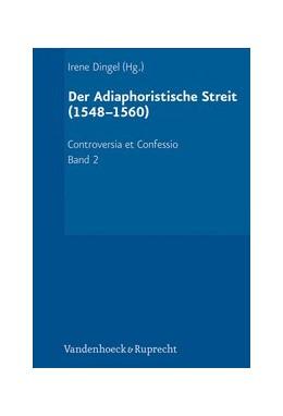 Abbildung von Dingel | Der Adiaphoristische Streit (1548–1560) | 2012 | Band 002