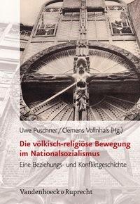 Abbildung von Puschner / Vollnhals | Die völkisch-religiöse Bewegung im Nationalsozialismus | 2., unveränderte Auflage | 2012