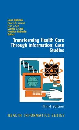 Abbildung von Einbinder / Lorenzi / Ash / Gadd   Transforming Health Care Through Information: Case Studies   2012