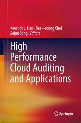 Abbildung von Han / Choi / Song | High Performance Cloud Auditing and Applications | 2013