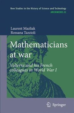 Abbildung von Mazliak / Tazzioli   Mathematicians at war   2012   Volterra and his French collea...   22