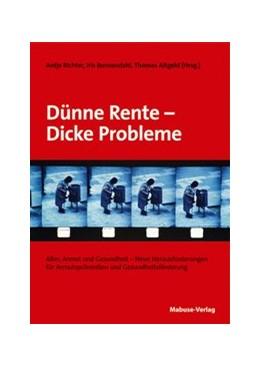 Abbildung von Richter / Bunzendahl / Altgeld (Hrsg.) | Dünne Rente – Dicke Probleme | 2. Auflage | 2012 | Alter, Armut und Gesundheit – ...