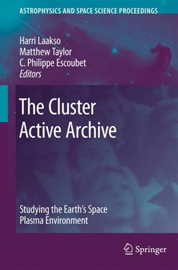 Abbildung von Laakso / Taylor / Escoubet   The Cluster Active Archive   2012   Studying the Earth's Space Pla...