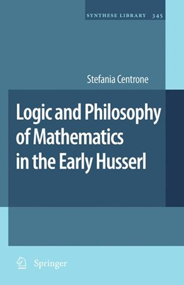 Abbildung von Centrone   Logic and Philosophy of Mathematics in the Early Husserl   2012   345