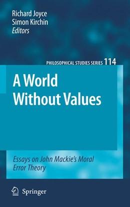 Abbildung von Joyce / Kirchin | A World Without Values | 2012 | Essays on John Mackie's Moral ... | 114