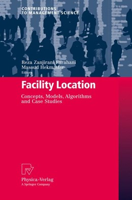 Abbildung von Zanjirani Farahani / Hekmatfar   Facility Location   2011   Concepts, Models, Algorithms a...