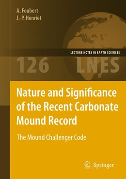 Abbildung von Foubert / Henriet | Nature and Significance of the Recent Carbonate Mound Record | 2011 | The Mound Challenger Code | 126