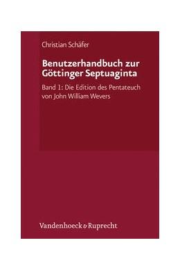 Abbildung von Schäfer | Benutzerhandbuch zur Göttinger Septuaginta | 2012 | Band 1: Die Edition des Pentat... | Sonderband 001