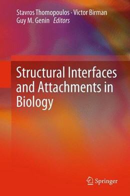 Abbildung von Thomopoulos / Birman / Genin | Structural Interfaces and Attachments in Biology | 2012