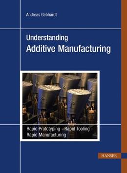 Abbildung von Gebhardt | Understanding Additive Manufacturing | 2011 | Rapid Prototyping - Rapid Tool...