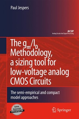 Abbildung von Jespers | The gm/ID Methodology, a sizing tool for low-voltage analog CMOS Circuits | 2012 | The semi-empirical and compact...