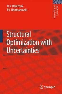 Abbildung von Banichuk / Neittaanmäki | Structural Optimization with Uncertainties | 2012 | 162