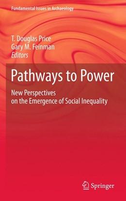 Abbildung von Price / Feinman | Pathways to Power | 2012 | New Perspectives on the Emerge...