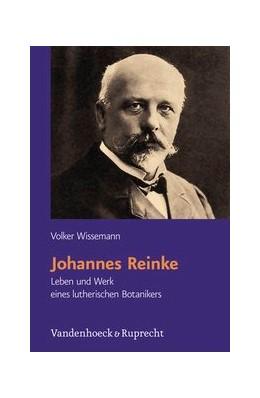 Abbildung von Wissemann | Johannes Reinke | 2012 | Leben und Werk eines lutherisc... | Band 026