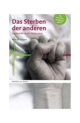 Abbildung von Finzen | Das Sterben der anderen | 2009 | Sterbehilfe in der Diskussion