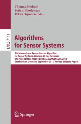 Abbildung von Erlebach / Nikoletseas / Orponen | Algorithms for Sensor Systems | 2012 | 7th International Symposium on... | 7111