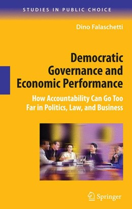 Abbildung von Falaschetti | Democratic Governance and Economic Performance | 2011 | How Accountability Can Go Too ... | 14