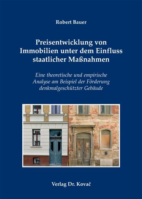 Abbildung von Bauer   Preisentwicklung von Immobilien unter dem Einfluss staatlicher Maßnahmen   2012
