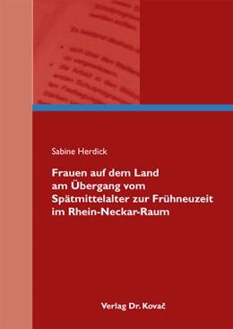 Abbildung von Herdick | Frauen auf dem Land am Übergang vom Spätmittelalter zur Frühneuzeit im Rhein-Neckar-Raum | 2012 | 23