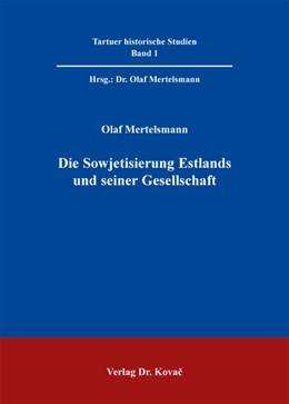 Abbildung von Mertelsmann   Die Sowjetisierung Estlands und seiner Gesellschaft   2012