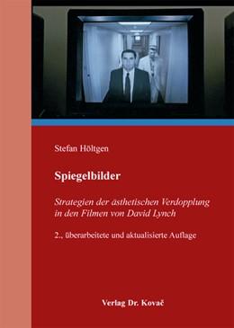 Abbildung von Höltgen | Spiegelbilder | 2., überarbeitete und aktualisierte Auflage | 2012 | Strategien der ästhetischen Ve... | 30
