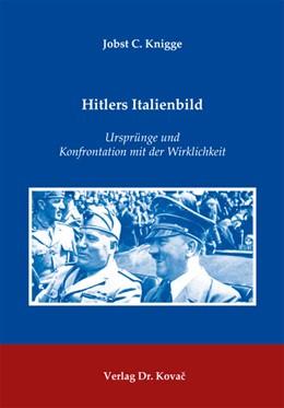Abbildung von Knigge | Hitlers Italienbild | 2012 | Ursprünge und Konfrontation mi... | 84