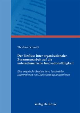 Abbildung von Schmidt | Der Einfluss inter-organisationaler Zusammenarbeit auf die unternehmerische Innovationsfähigkeit | 2012 | Eine empirische Analyse loser,... | 314