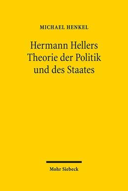 Abbildung von Henkel | Hermann Hellers Theorie der Politik und des Staates | 2012 | Die Geburt der Politikwissensc...