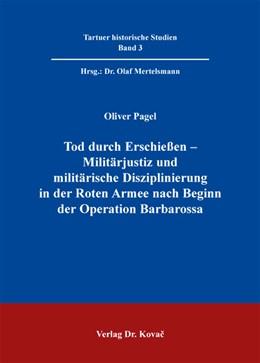 Abbildung von Pagel | Tod durch Erschießen – Militärjustiz und militärische Disziplinierung in der Roten Armee nach Beginn der Operation Barbarossa | 2012