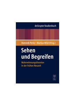 Abbildung von Perler / Wild   Sehen und Begreifen   1. Auflage   2008   Wahrnehmungstheorien in der fr...