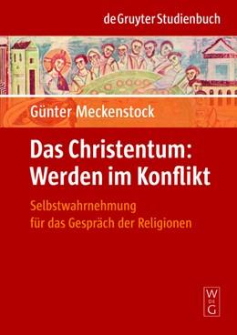 Abbildung von Meckenstock | Das Christentum: Werden im Konflikt | 1. Auflage | 2008 | Selbstwahrnehmung für das Gesp...