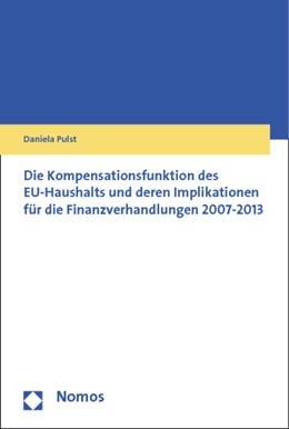 Abbildung von Pulst | Die Kompensationsfunktion des EU-Haushalts und deren Implikationen für die Finanzverhandlungen 2007 - 2013 | 1. Auflage 2012 | 2012
