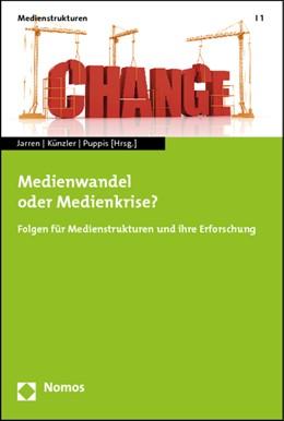 Abbildung von Jarren / Künzler / Puppis   Medienwandel oder Medienkrise?   2012   Folgen für Medienstrukturen un...   1