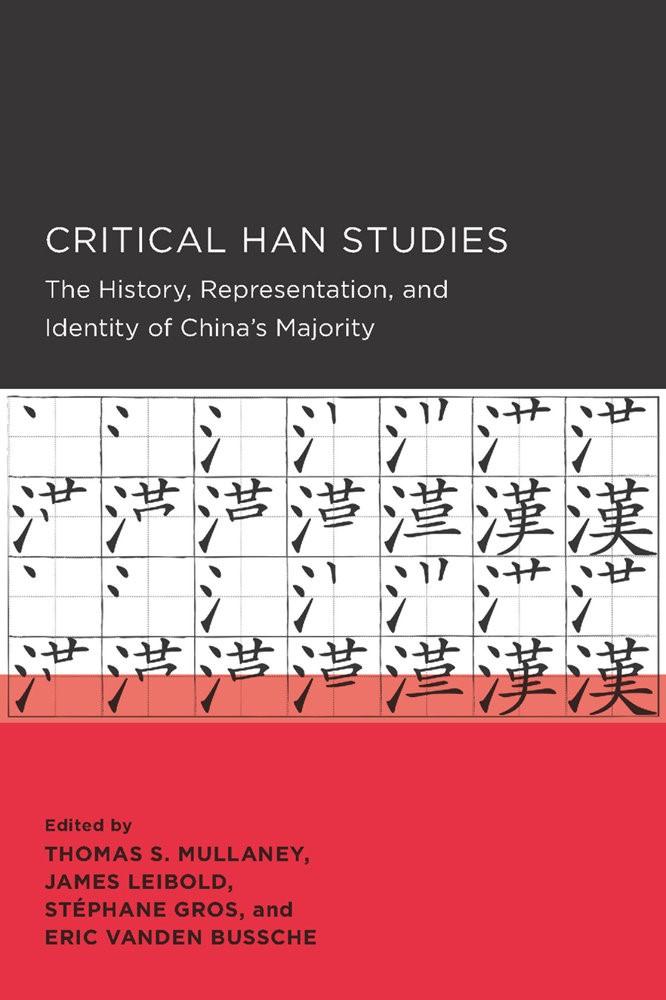 Abbildung von Mullaney / Leibold / Gros / Vanden Bussche | Critical Han Studies | 2012