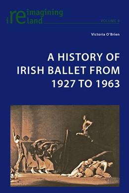 Abbildung von O'Brien | A History of Irish Ballet from 1927 to 1963 | 2011 | 8