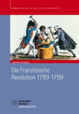 Abbildung von Schneider | Die Französische Revolution 1789-1799 | 2012