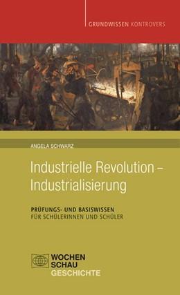 Abbildung von Schwarz | Industrielle Revolution - Industrialisierung | 2013