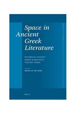 Abbildung von Jong | Space in Ancient Greek Literature | 2012 | Studies in Ancient Greek Narra... | 339