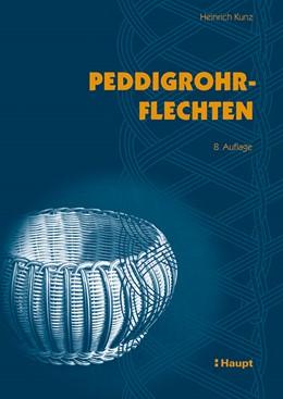 Abbildung von Kunz | Peddigrohrflechten | 2012 | Ein Freizeit- und Arbeitsbuch ...
