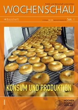 Abbildung von Weber | Konsum und Produktion | 2011 | Wochenschau Sek. I, Nr. 5-6/20...