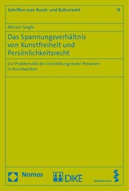 Abbildung von Siegle | Das Spannungsverhältnis von Kunstfreiheit und Persönlichkeitsrecht | 1. Auflage 2012 | 2012 | Zur Problematik der Darstellun... | 13