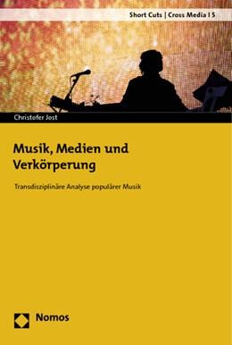 Abbildung von Jost   Musik, Medien und Verkörperung   2012   Transdisziplinäre Analyse popu...   5