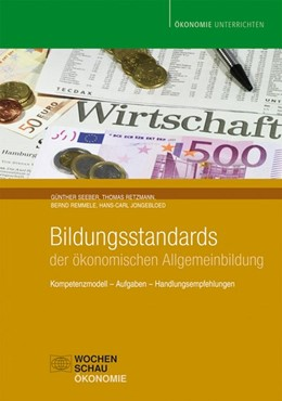 Abbildung von Seeber / Retzmann / Remmele | Bildungsstandards der ökonomischen Allgemeinbildung | 2012 | Kompetenzmodell, Aufgaben, Han...