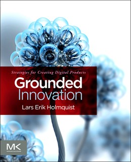 Abbildung von Holmquist | Grounded Innovation | 2012